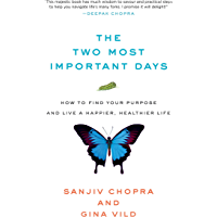 The Two Most Important Days: How to find your purpose and live a happier, healthier life