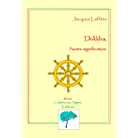 DUKKHA, l'autre signification (French Edition)