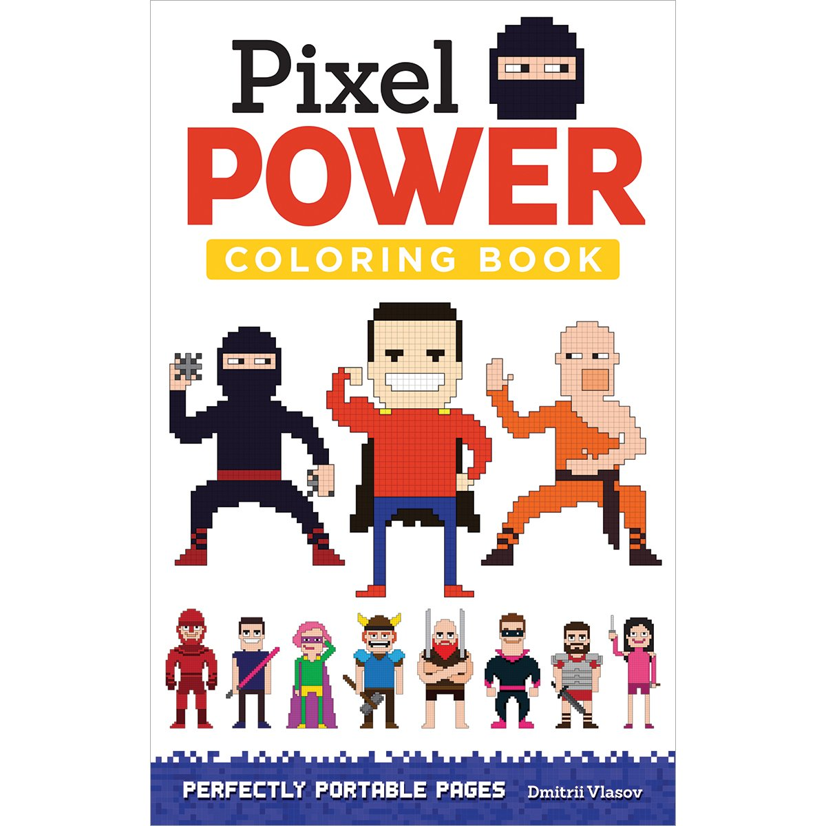 Pixel Power Coloring Book Perfectly Portable Pages On The Go On