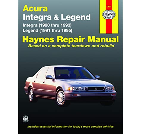 Acura Integra 90 93 Legend 91 95 Haynes Repair Manual Haynes Repair Manuals Haynes 0038345120213 Amazon Com Books