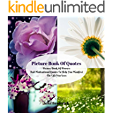 Picture Book Of Quotes: Picture Book Of Flowers And Motivational Quotes To Help You Manifest The Life You Love