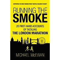 Running the Smoke: 26 First-Hand Accounts of Tackling the London Marathon