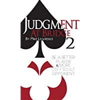 Image for Judgment at Bridge 2: Be a Better Player and More Difficult Opponent