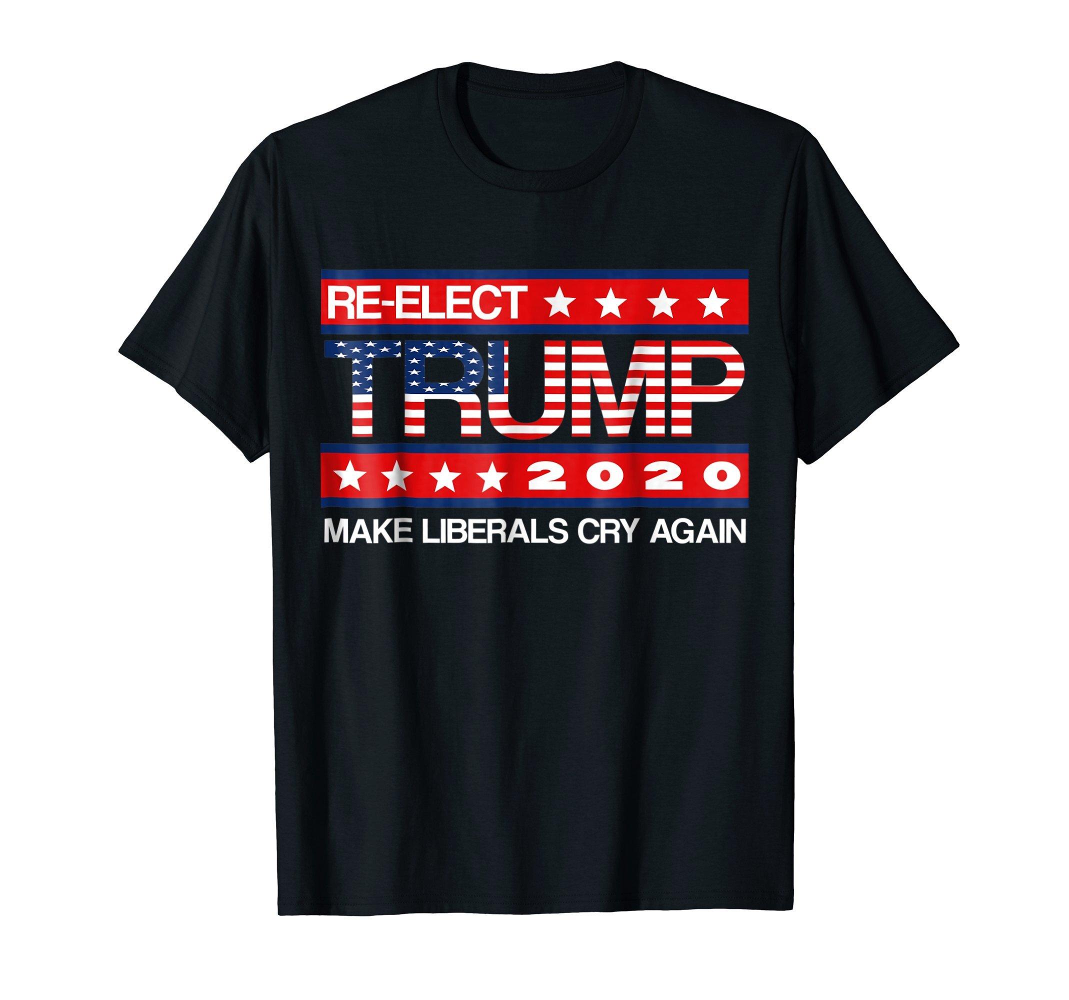 Donald Trump Election 2020 Make Liberals Cry Again GOP Shirt