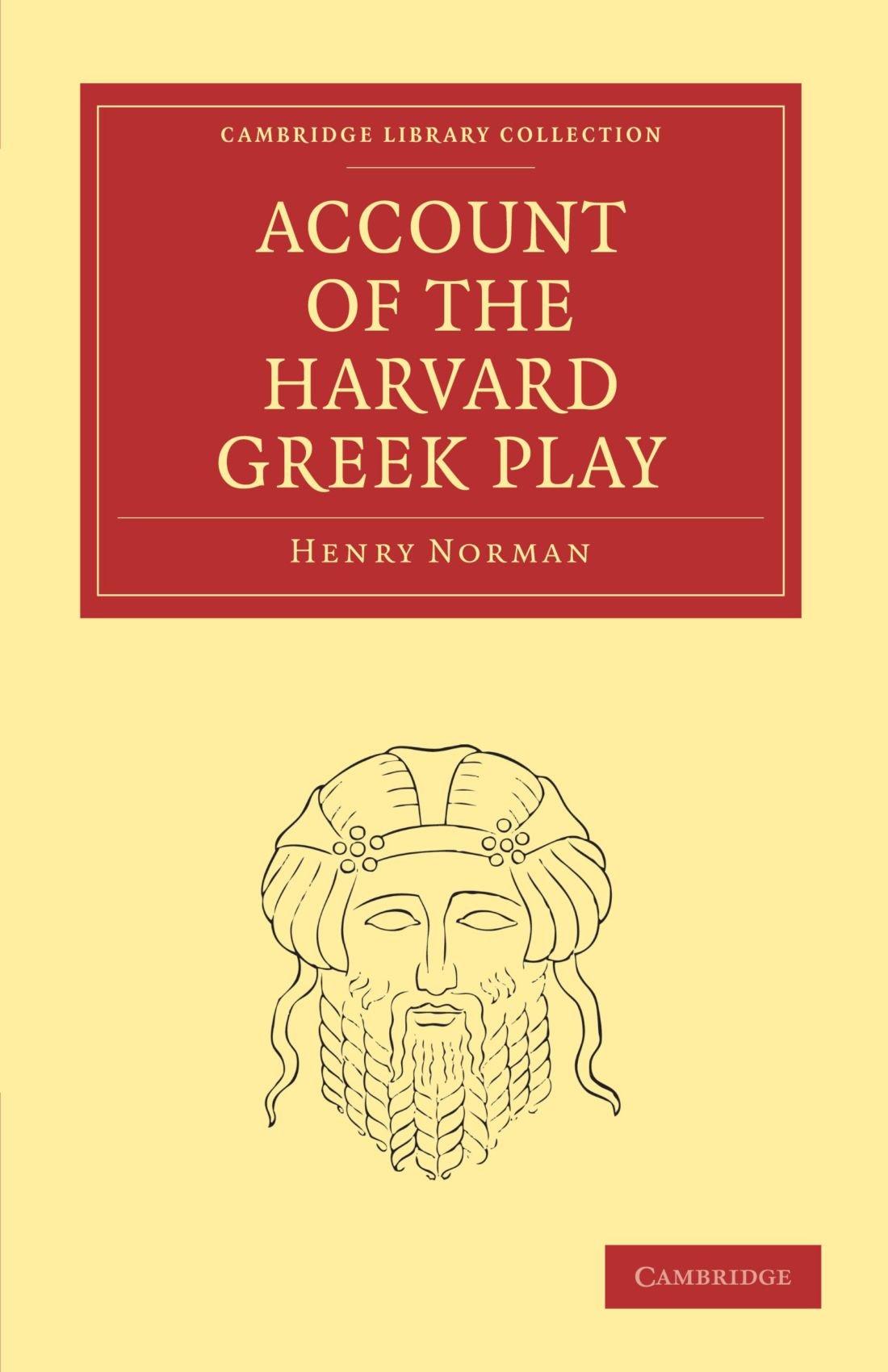 Account of the Harvard Greek Play (Cambridge Library Collection - Classics) pdf epub