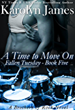 A Time to Move On (Fallen Tuesday Book Five) (A Brothers of Rock Novel) (rockstar contemporary romance)