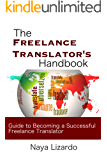 The Freelance Translator Handbook: Benginners Guide to Becoming a Successful Freelance Translator (Beginner's Guides)
