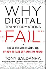 Why Digital Transformations Fail: The Surprising Disciplines of How to Take off and Stay Ahead Paperback