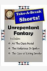 Unrepentant Fantasy (Take-A-Break Shorts) Kindle Edition