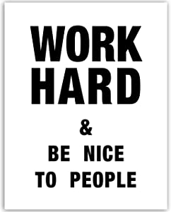 Work Hard & Be Nice to People - Motivational Poster - 11x14 Unframed Wall Art - Home, Office And Cubicle Decor - WallWorthyPrints - Motivational Gifts For Men And Woman
