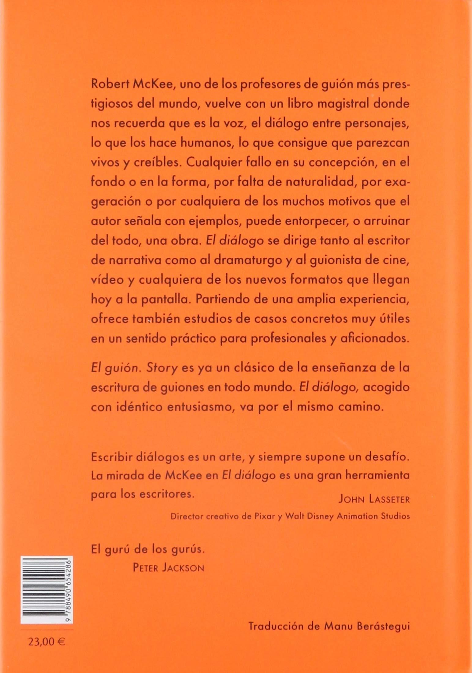 El diálogo : el arte de hablar en la página, la escena y la pantalla:  Robert Mckee: 9788490654286: Amazon.com: Books