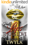 Pretty Lips That Thugs Love : An Urban Romance