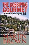 The Gossiping Gourmet (The Murder in Marin Series) (Volume 1)
