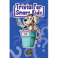 Trivia for Smart Kids: 300+ Questions about Sports, History, Food, Fairy Tales, and So Much More (Vol 1)
