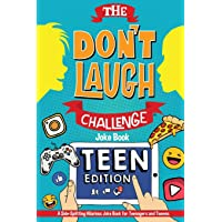 The Don't Laugh Challenge - Teen Edition: A Side-Splitting Hilarious Joke Book for Teenagers and Tweens