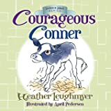 Courageous Conner (Kindness to Animals Series)