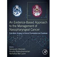 An Evidence-Based Approach to the Management of Nasopharyngeal Cancer: From Basic...