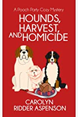 Hounds, Harvest, and Homicide: A Pooch Party Cozy Mystery (The Pooch Party Cozy Mystery Series Book 2) Kindle Edition