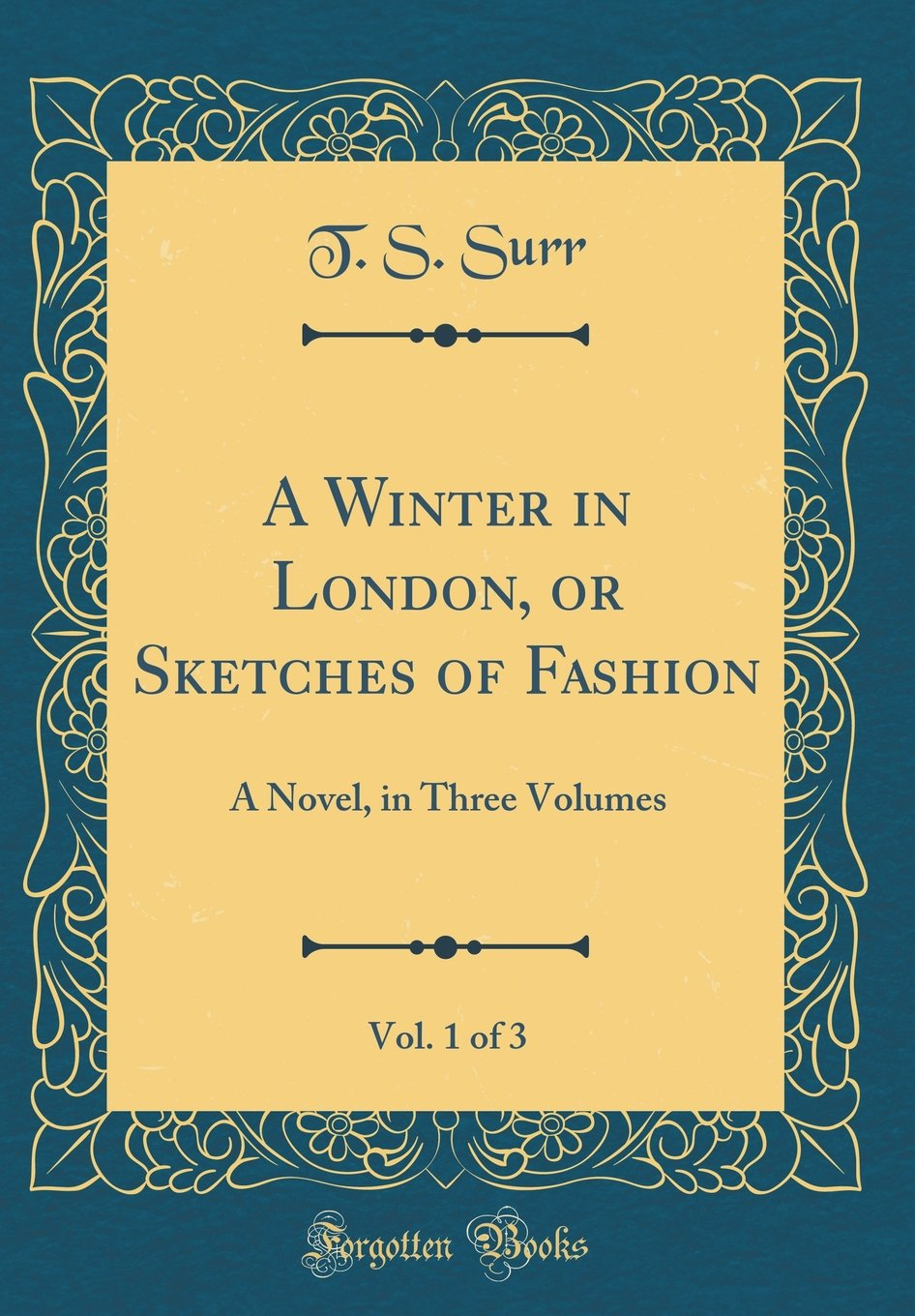 Download A Winter in London, or Sketches of Fashion, Vol. 1 of 3: A Novel, in Three Volumes (Classic Reprint) pdf epub