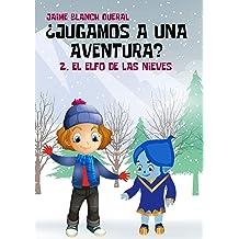 El Elfo de las Nieves (¿Jugamos a una aventura? nº 2) (Spanish Edition) Jan 27, 2018