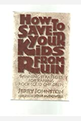 How to Save Your Kids from Ruin Hardcover