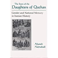 The Story of the Daughters of Quchan: Gender and National Memory in Iranian History