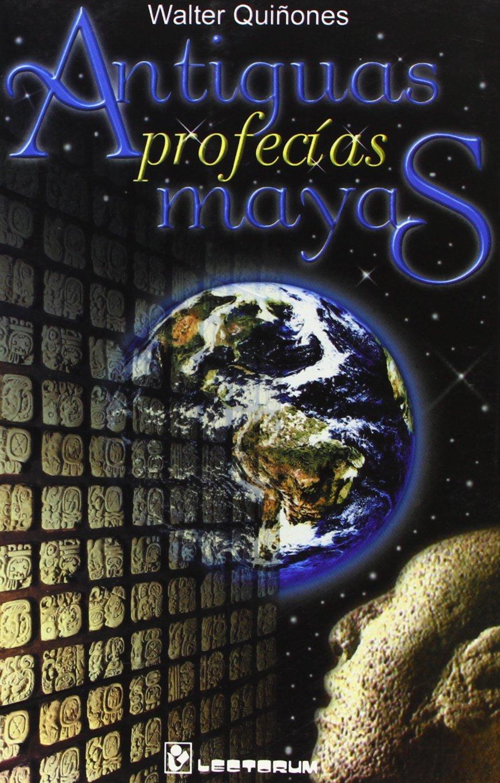 Antiguas Profecias Mayas (Spanish Edition)
