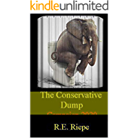 The Conservative Dump: 2020 Presidential Campaign (Campaign 2020 Book 1)