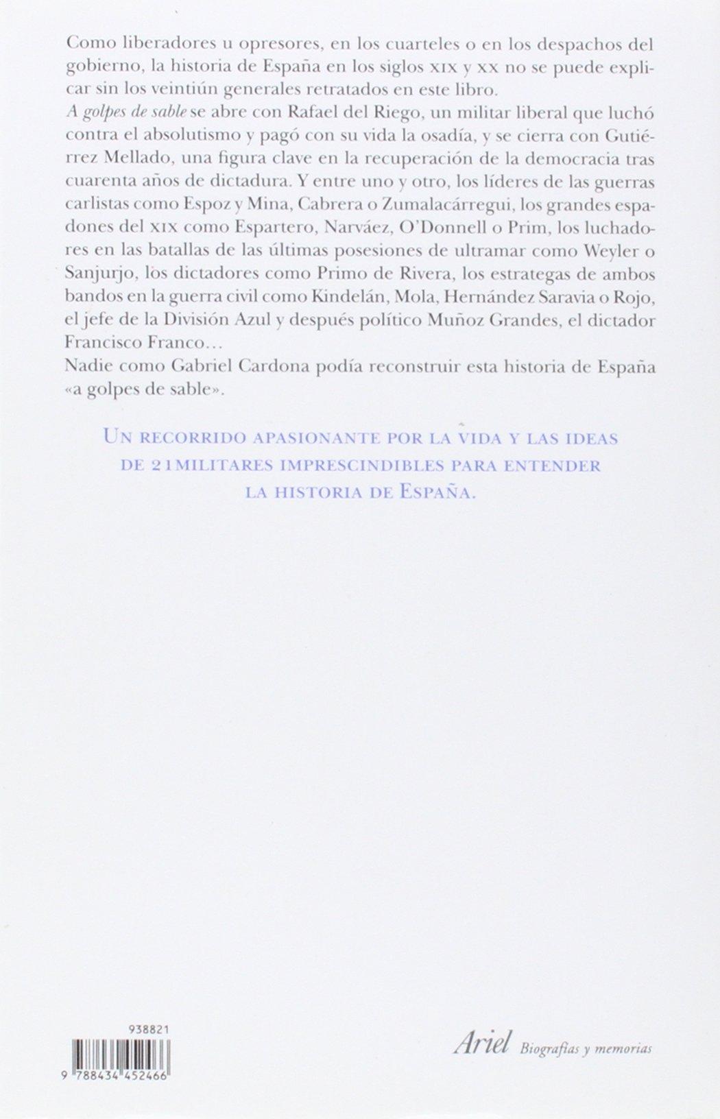 A golpes de sable: Los grandes militares que han marcado la historia de la España moderna Grandes Batallas: Amazon.es: Cardona, Gabriel: Libros