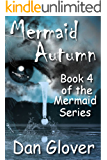 Mermaid Autumn (Mermaid Series Book 4)