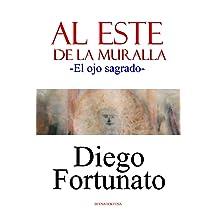 AL ESTE DE LA MURALLA-El ojo sagrado (Spanish Edition) Nov 17, 2018