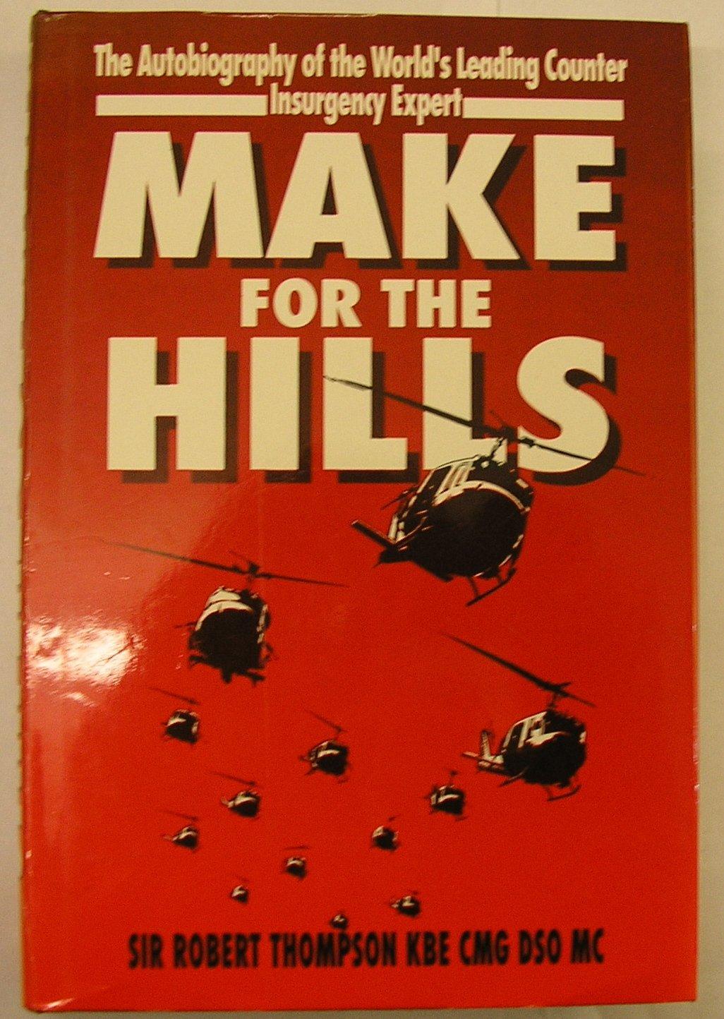 Download MAKE FOR THE HILLS: Memories of Far Eastern Wars pdf epub