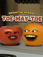Clip: Annoying Orange - TOE-MAY-TOE