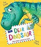 Dear Dinosaur: With Real Letters to Read! (Dear Dinosaur Series)
