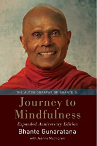 Journey to Mindfulness: The Autobiography of Bhante G.