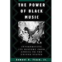 The Power of Black Music: Interpreting Its History