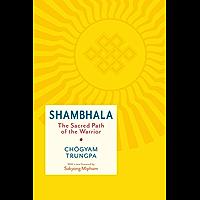 Shambhala: The Sacred Path of the Warrior (Shambhala Classics)