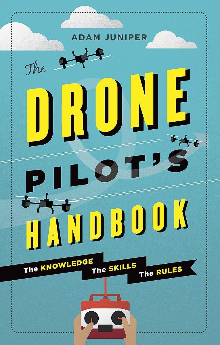 The Drone Pilot's Handbook: The knowledge, the skills, the rules pdf epub