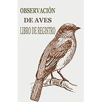 OBSERVACIÓN DE AVES LIBRO DE REGISTRO: Este cuaderno es perfecto para los amantes de las aves | libro de registro con…