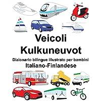Italiano-Finlandese Veicoli/Kulkuneuvot Dizionario bilingue illustrato per bambini