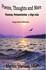 Poems, Thoughts and More: Poemas, Pensamientos y algo más Kindle Edition