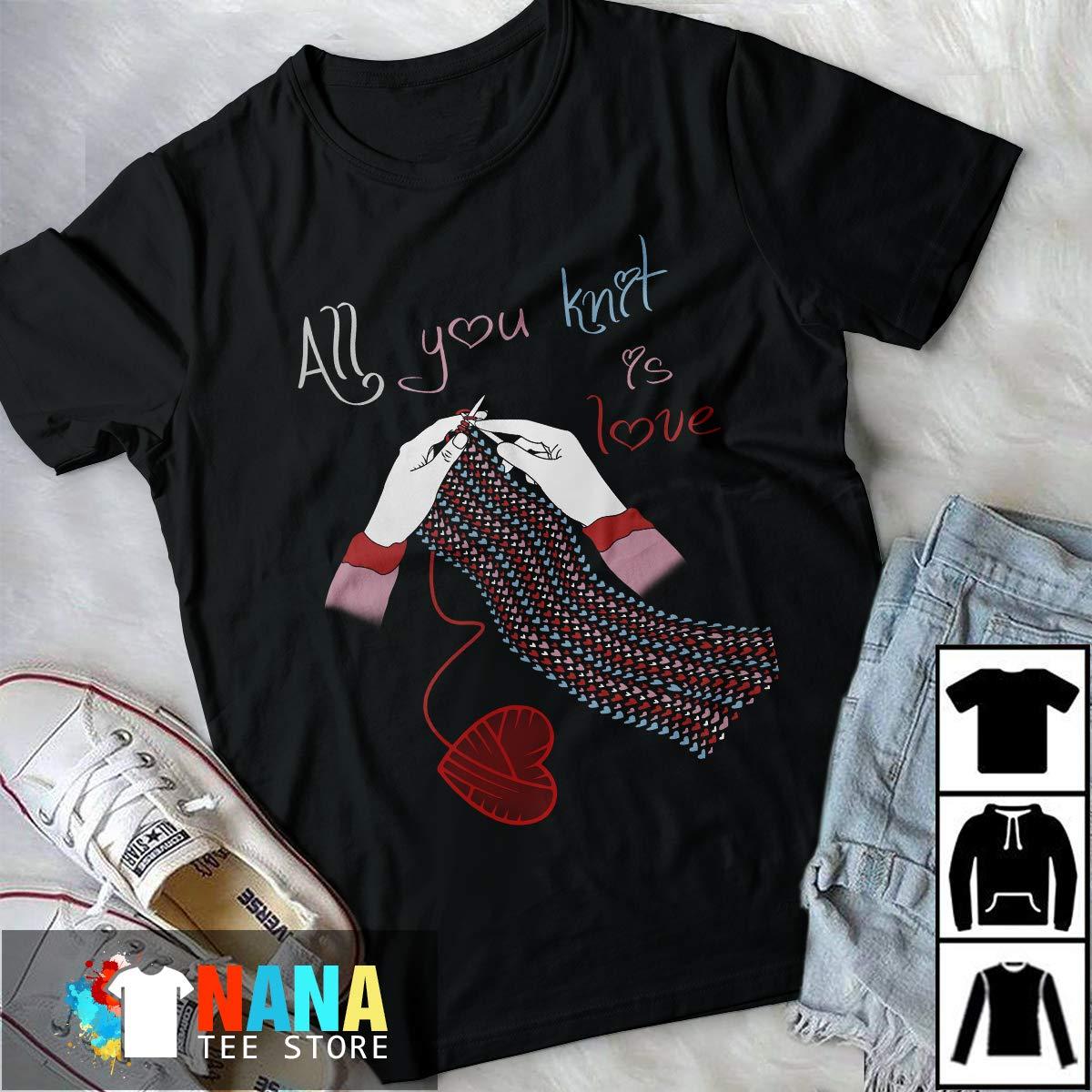 All You Knit Is Love Tshirt Long Tshirt
