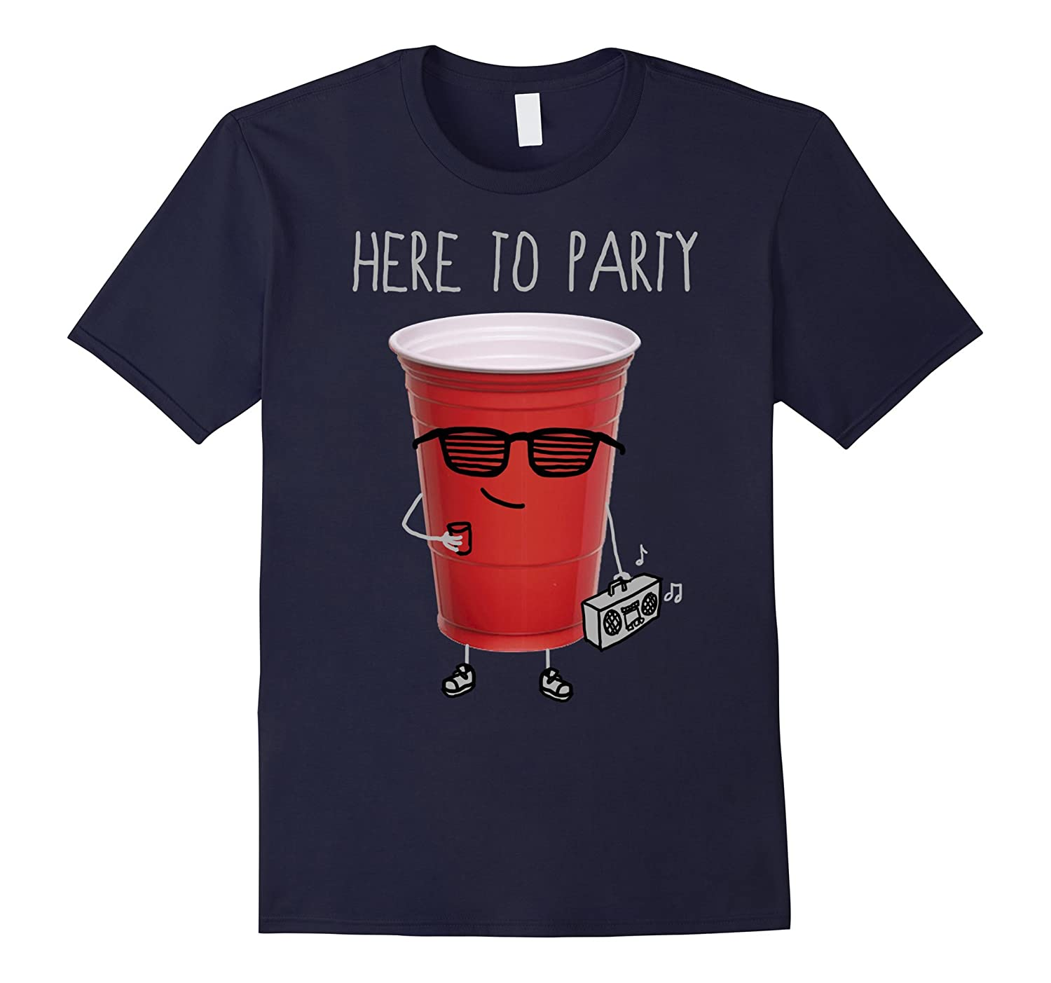 Here To Party Cool Red Plastic Cup Funny Graphic T-Shirt- TPT