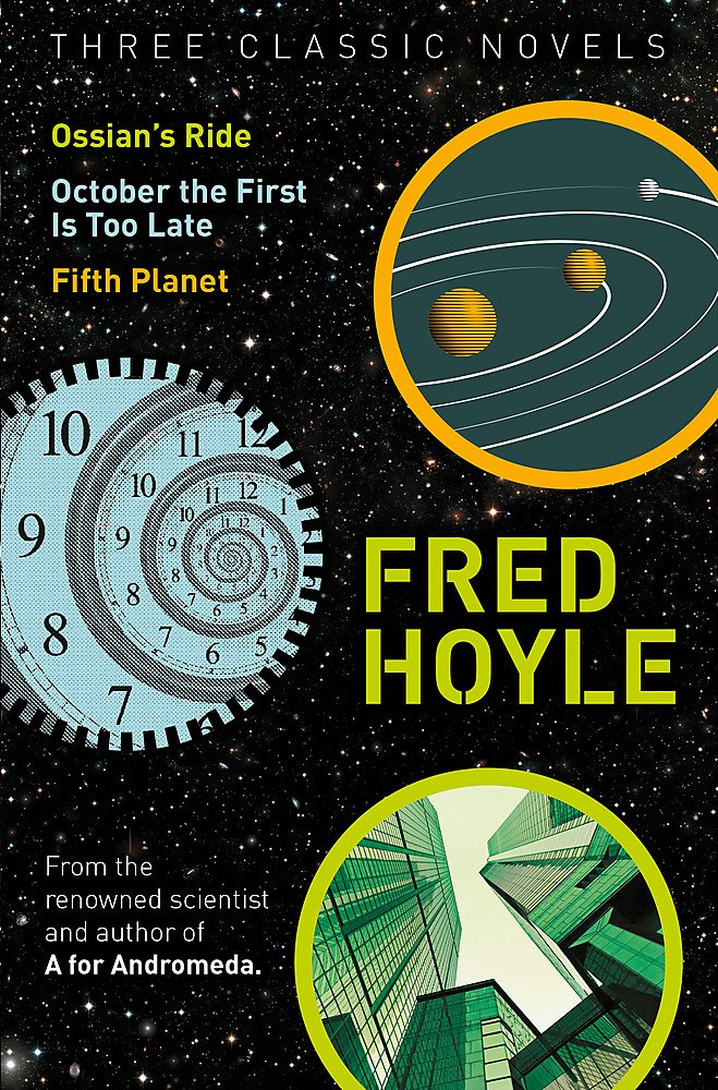 Read Online Three Classic Novels: Ossian's Ride, October the First Is Too Late, Fifth Planet (Fred Hoyle's World of Science Fiction) PDF