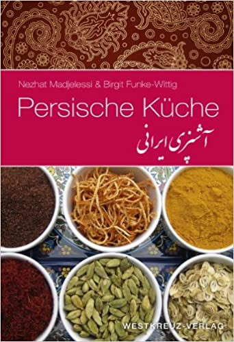 Persische Küche: Amazon.de: Nezhat Madjelessi, Birgit Funke Wittig: Bücher