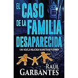 El caso de la familia desaparecida: Una novela policíaca de misterio y crimen (La brigada de crímenes graves) (Spanish Editio