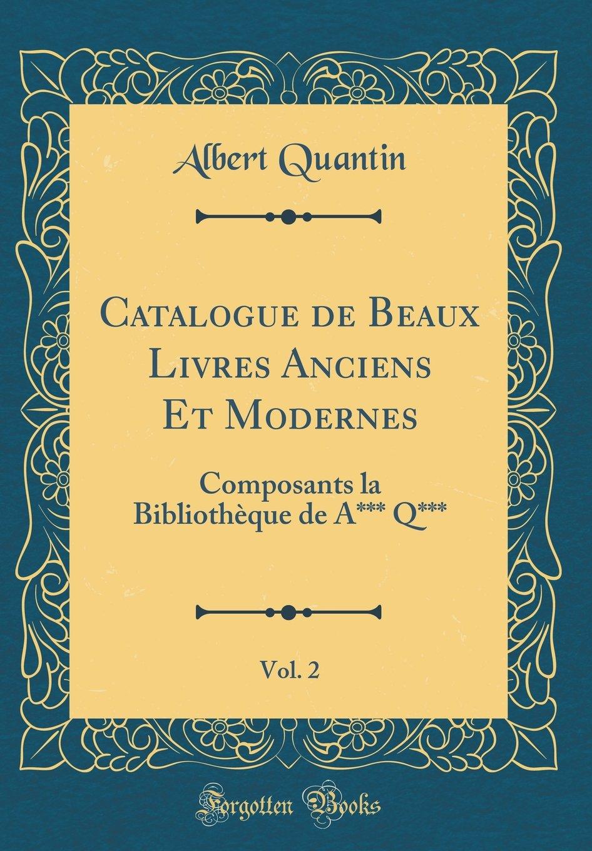 Catalogue De Beaux Livres Anciens Et Modernes Vol 2