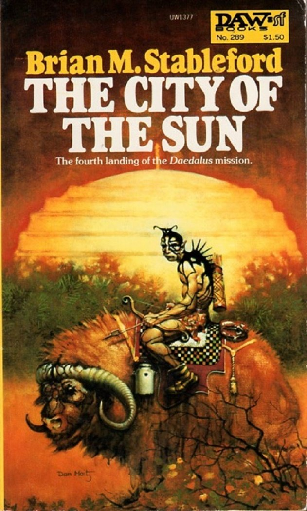 The City of the Sun (Daedalus Mission, Bk. 4), Brian M. Stableford