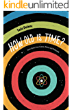 How Old is Time?: Short Stories from Science, History and Philosophy (English Edition)