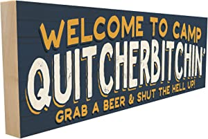 Welcome to Camp Quitcherbitchin. Funny Alcohol/Beer Saying for Friends and Family. 4 inches x 12 inches. Custom Handmade Solid Wood Block Sign. Hand-Crafted in Tennessee.